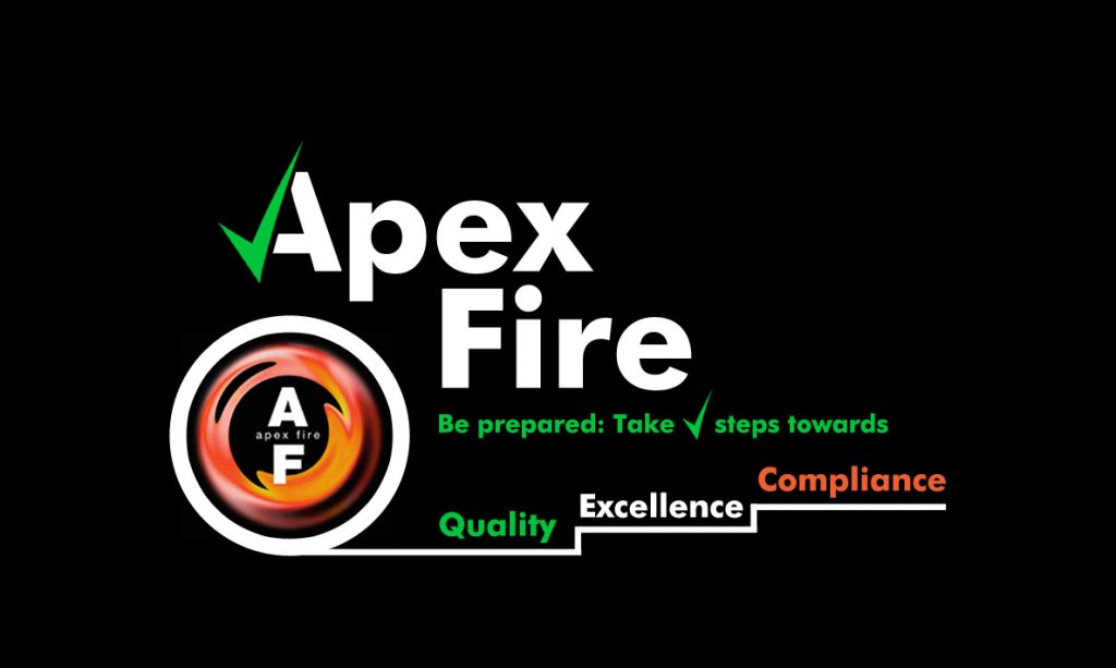 Apex Fire - Be Prepared: Take correct steps towards quality, excellence & compliance